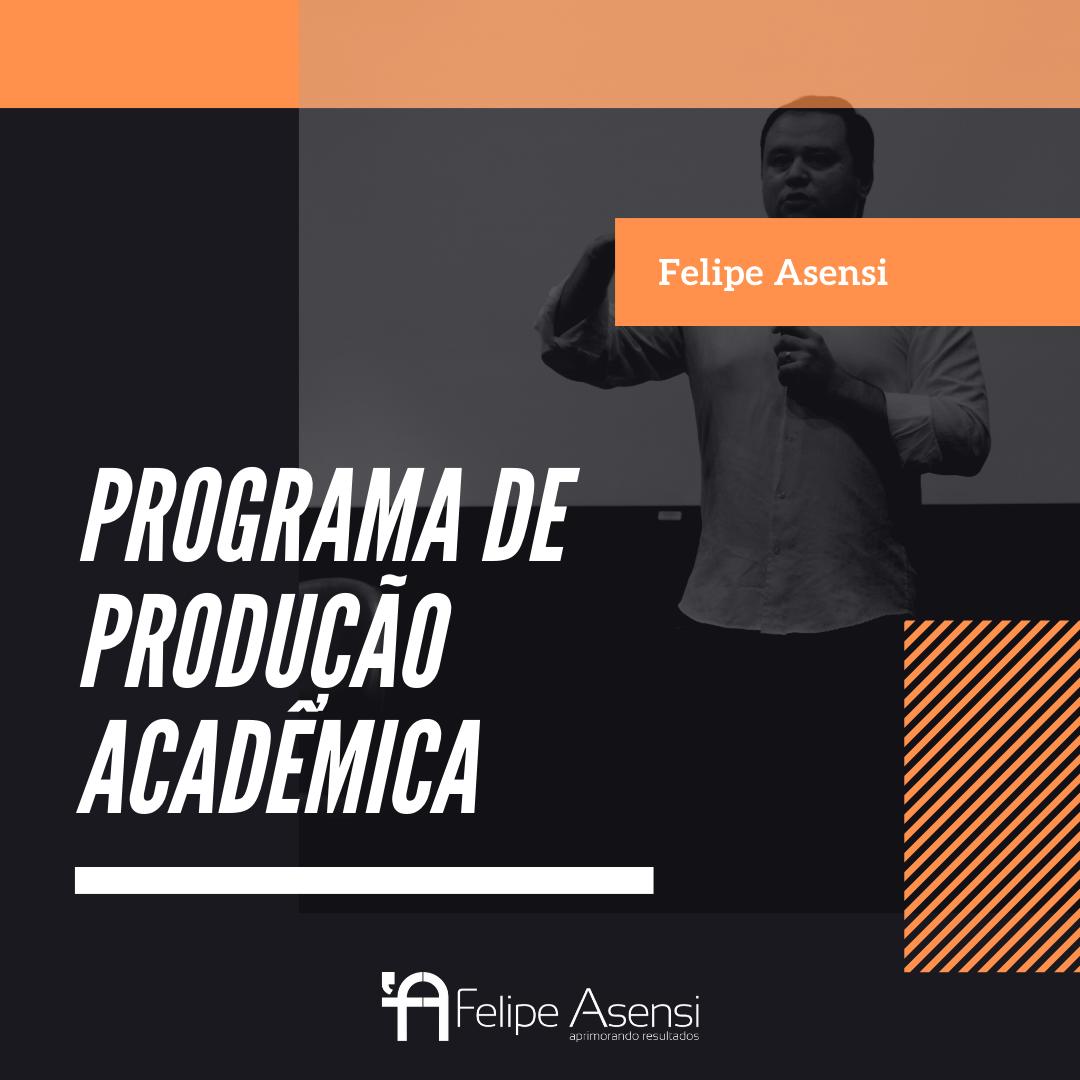 Programa de Produção Acadêmica - Felipe Asensi