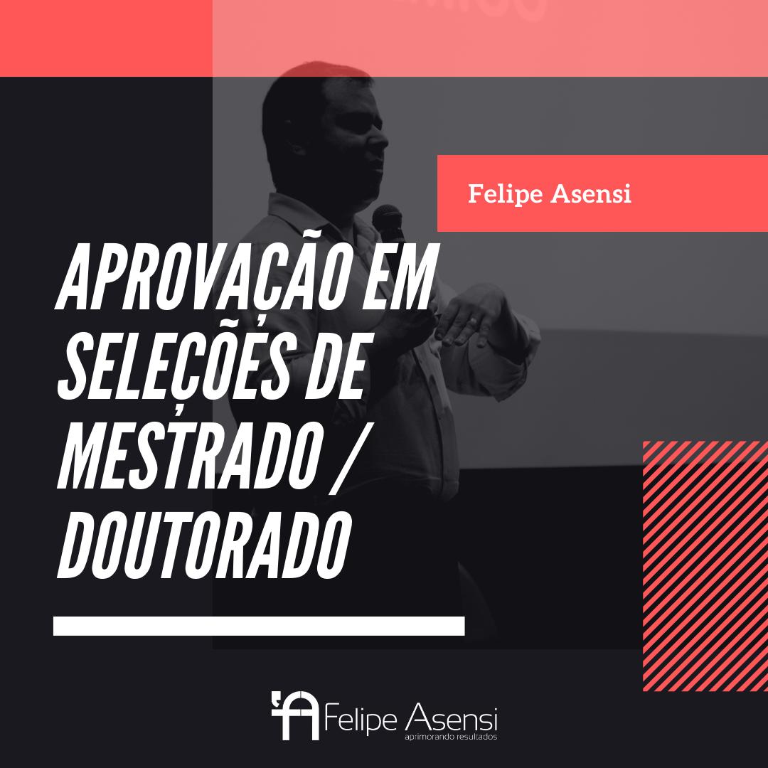 Aprovação em seleções de mestrado/doutorado - Felipe Asensi