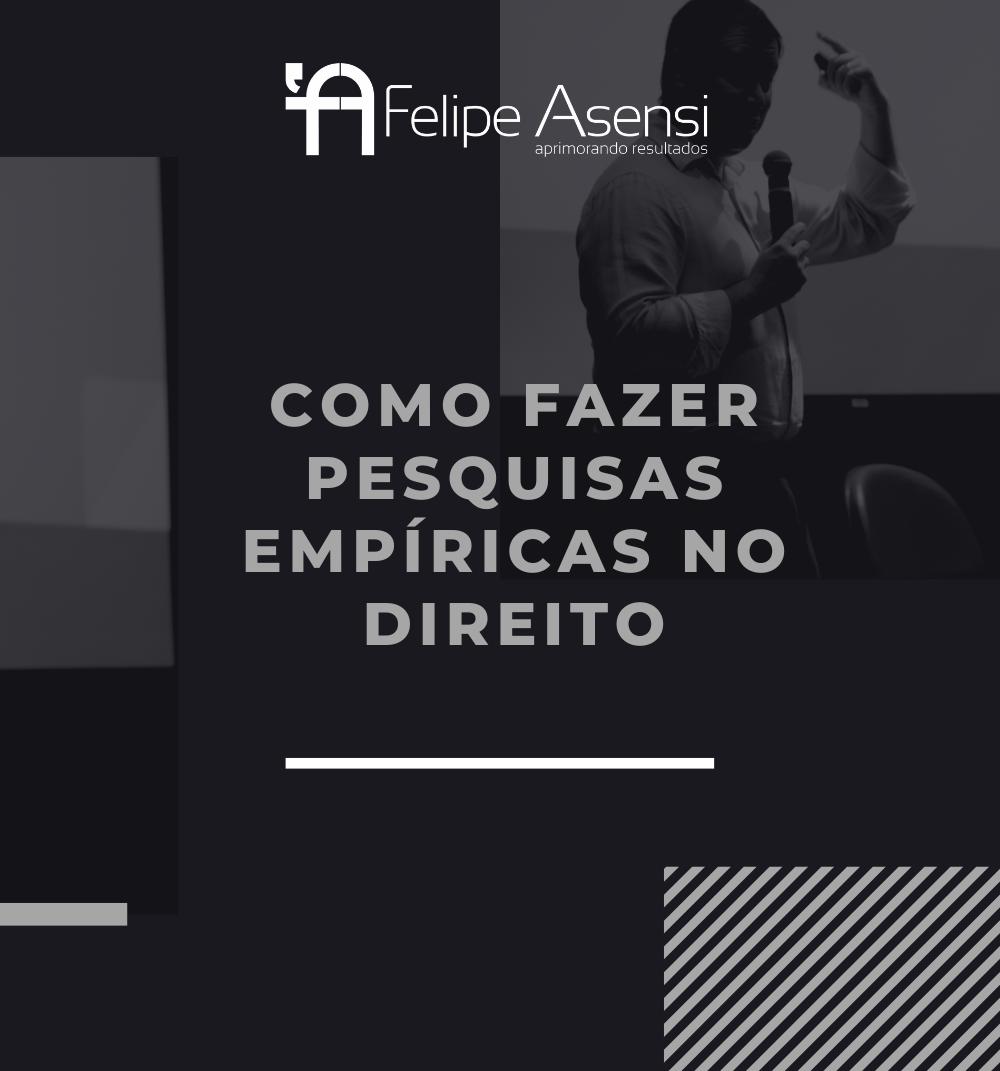 como_fazer_pesquisa_empirica_no_direito_felipe_asensi_producao_academica
