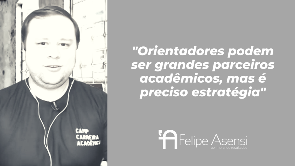 Como_transformar_seu_orientador_num_parceiro_academico_Felipe_Asensi