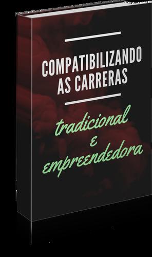 Compatibilizando as carreiras tradicional e empreendedora - Felipe Asensi